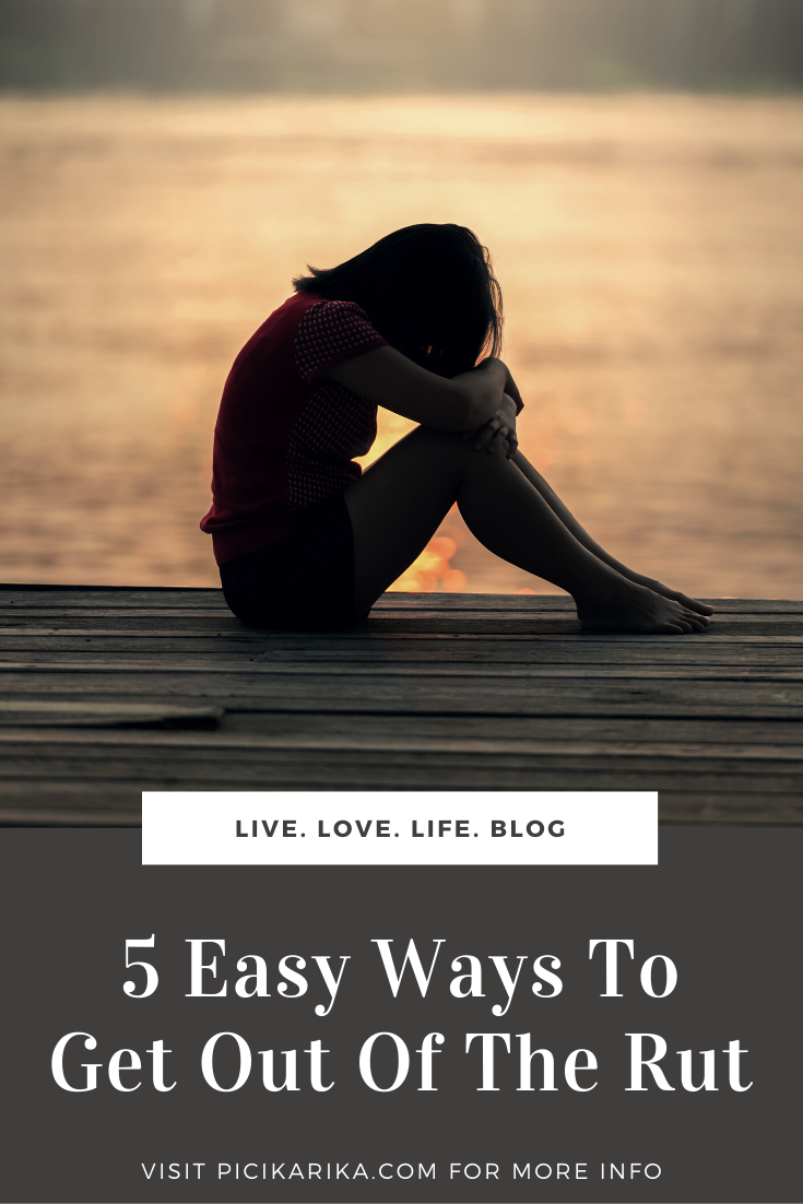 5 Easy Ways To Get Out Of The Rut