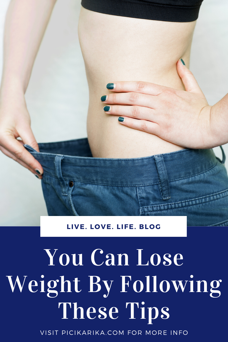 You Can Lose Weight By Following These Tips