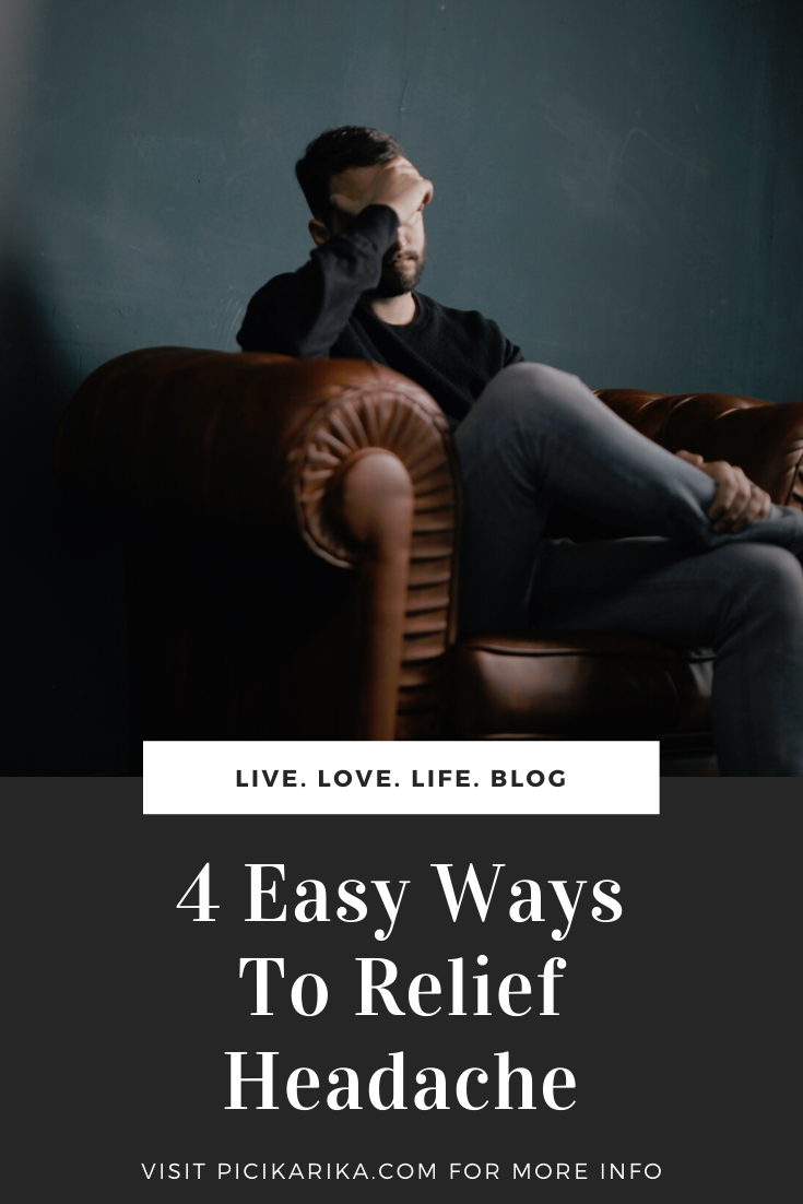 4 Easy Ways To Relief Headache