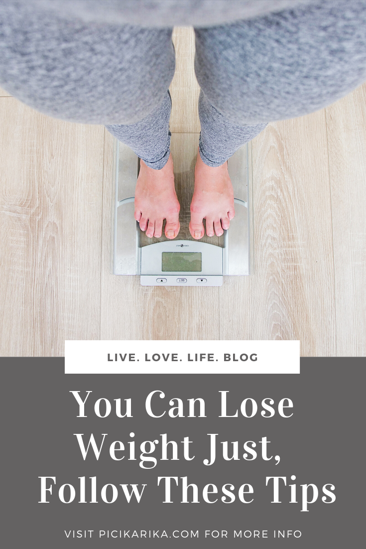 You Can Lose Weight Just,  Follow These Tips