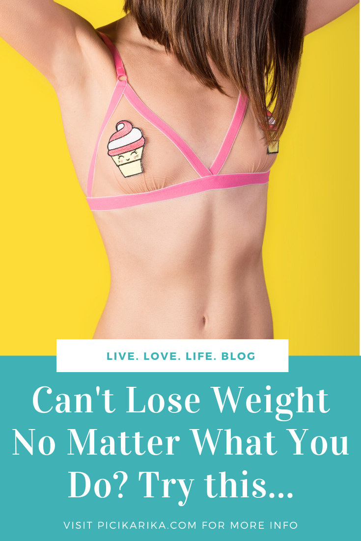 Can't Lose Weight No Matter What You Do? Try this…