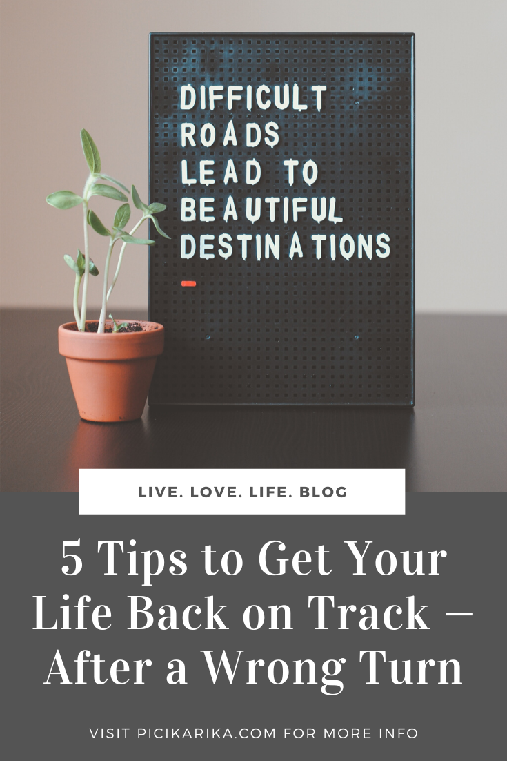 5 Tips to Get Your Life Back on Track — After a Wrong Turn