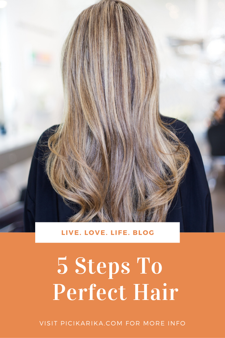 5 Steps To Perfect Hair