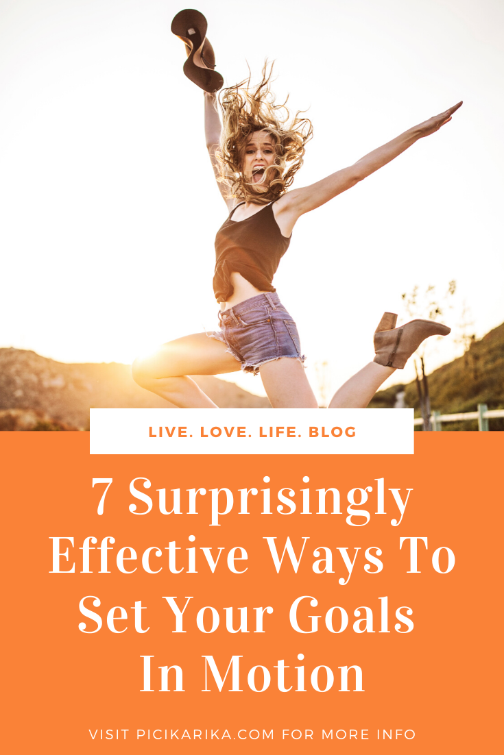 7 Surprisingly Effective Ways To Set Your Goals In Life