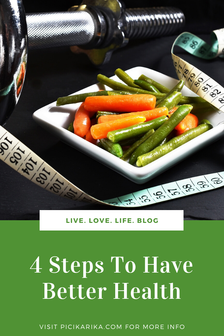 4 Steps To Have Better Health